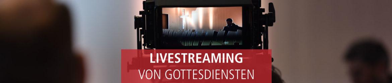 Livestreaming_von-Gottesdiensten